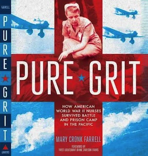 Mary Cronk Farrell's 'Pure Grit' Looks at WWII Nurses